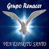 Ven Espíritu von Grupo Renacer