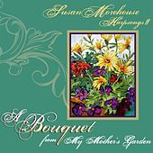 A Bouquet from My Mother's Garden by Susan Morehouse