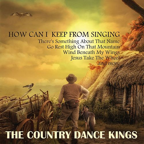 How Can I Keep from Singing by Country Dance Kings