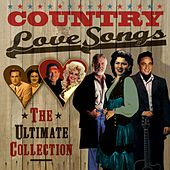 Country Love Songs (The Ultimate Collection) von Various Artists