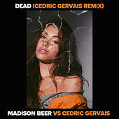 Dead (Madison Beer vs. Cedric Gervais) (Cedric Gervais Remix) de Madison Beer