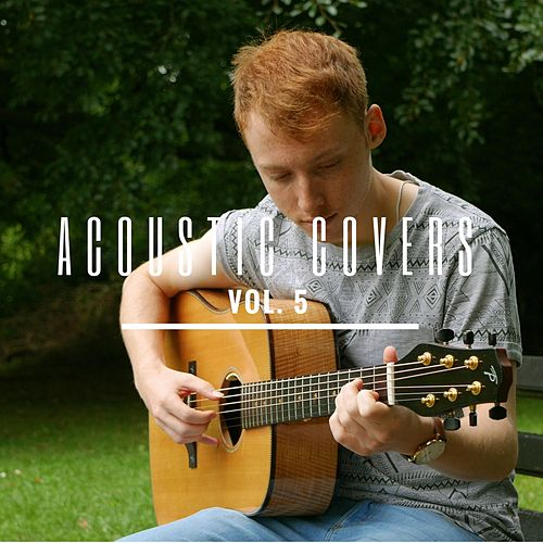 Acoustic Covers, Vol. 5 by James Bartholomew