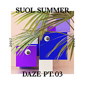 Suol Summer Daze 2017, Pt. 3 by Various Artists