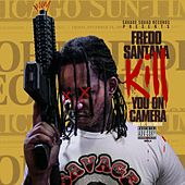 Kill You on Camera von Fredo Santana