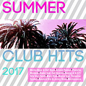 Summer Club Hits 2017 von Various Artists