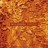 Larry Polansky: freeHorn by Various Artists