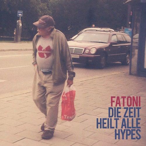 Die Zeit heilt alle Hypes von Fatoni