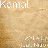 Wake Up (feat. Nitro) by Kamal