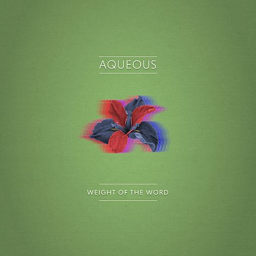Weight of the Word by Aqueous