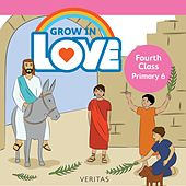 Grow in Love: Fourth Class / Primary 6 de Veritas (Yugoslavian)