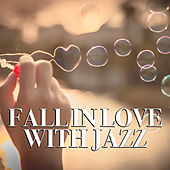 Fall In Love With Jazz by Various Artists
