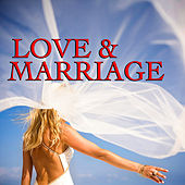Love & Marriage by Various Artists