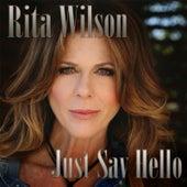 Just Say Hello by Rita Wilson