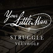 Your Little Man von Struggle Jennings