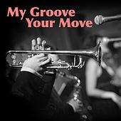 My Groove, Your Move von Various Artists