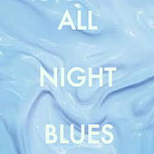 All Night Blues by Various Artists