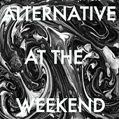 Alternative At The Weekend by Various Artists