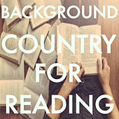 Background Country For Reading by Various Artists