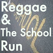 Reggae & The School Run by Various Artists