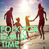Folk For Family Time von Various Artists