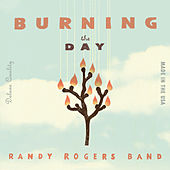 Burning The Day (Echospin Pre-Order) by The Randy Rogers Band