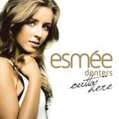 Outta Here de Esmee Denters
