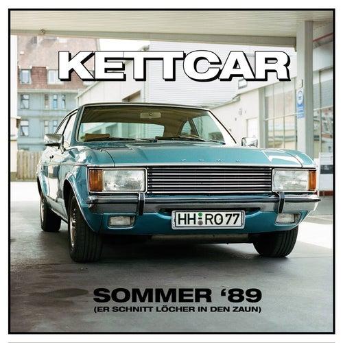 Sommer '89 (Er schnitt Löcher in den Zaun) von Kettcar