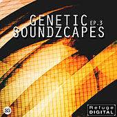 Genetic Soundzcapes EP3 by Various Artists