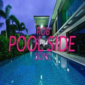 Pool Side by Rob