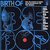 Birth Of Be Bop (Savoy) by Various Artists