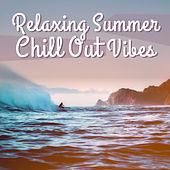 Relaxing Summer Chill Out Vibes – Stress Relief, Summer Relaxation, Music to Calm Down, Easy Listening von Chill Out