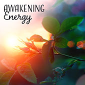 Awakening Energy – New Age 2017, Deep Relaxation, Nature Sounds, Positive Mind, Relief Stress by Calming Sounds