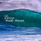 Deep Water Waves – Peaceful Nature Music, Rest with Ocean Sounds, New Age Relaxation Melodies de Sounds Of Nature