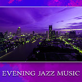 Evening Jazz Music – Smooth Jazz Night, Calming Sounds to Relax, Easy Listening Piano Jazz by The Jazz Instrumentals