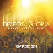 Deseo Tu Gloria Alabanza y Adoracion (En Vivo) de Emir Sensini