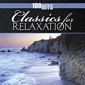 100 Hits: Classics for Relaxation by Various Artists