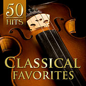 50 Hits: Classical Favorites by Various Artists
