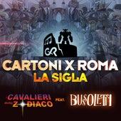 Cartoni x Roma (La Sigla) (feat. Bussoletti) di I Cavalieri dello Zodiaco