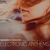 Balearic Corazon (Electronic Anthems) von Various Artists