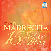 Para Ti Madrecita-15 Super Exitos by Various Artists