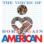 Voices Of Born Again American by Various Artists
