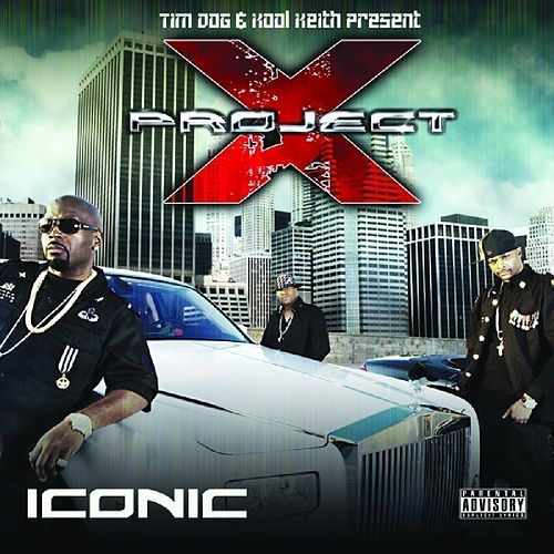 Tim Dog & Kool Keith Present Project X:  Iconic by Tim Dog