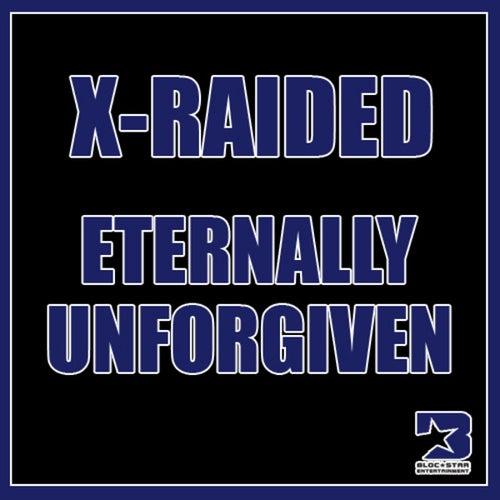 Eternally Unforgiven by X-Raided
