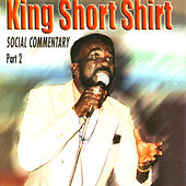 Social Commentary Part 2 by King Short Shirt