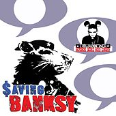 Saving Banksy (Original Motion Picture Soundtrack) by Romanowski