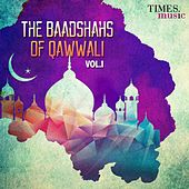 The Baadshahs of Qawwali, Vol. 1 by Various Artists
