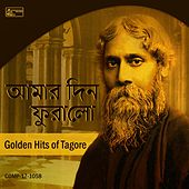 Amaar Din Phuralo - Golden Hits of Tagore by Various Artists