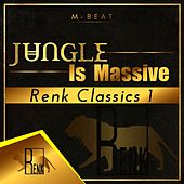 Jungle Is Massive: Renk Classics 1 by M-Beat