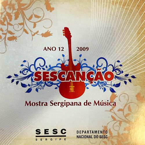 Sescanção  2009: Mostra Sergipana de Música by Various Artists