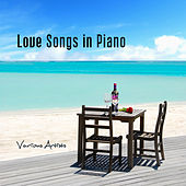 Love Songs in Piano (Best Romantic Music) de Various Artists